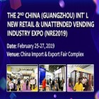 2nd China(Guangzhou) Int'l New Retail & Unattended Vending Industry Expo(NRE2019)