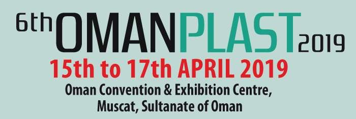 6th OMAN PLAST 2019 FROM 15TH TO 17TH APRIL 2019 AT OMAN CONVENTION AND EXHIBITION CENTRE, MUSCAT, OMAN